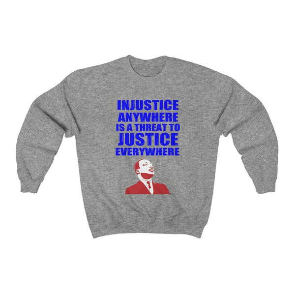 Injustice Anywhere - Sweatshirt