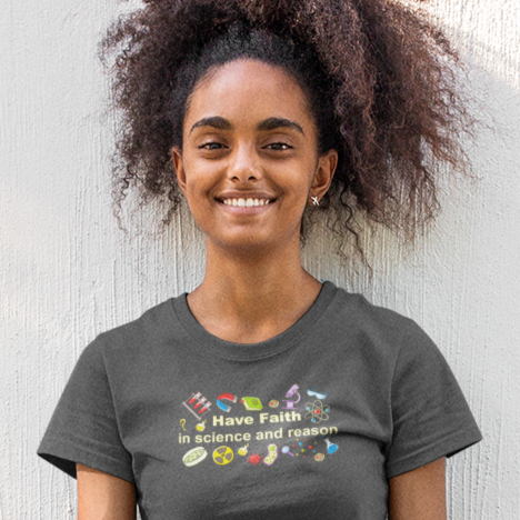 Have Faith in Science and Reason - Shirt
