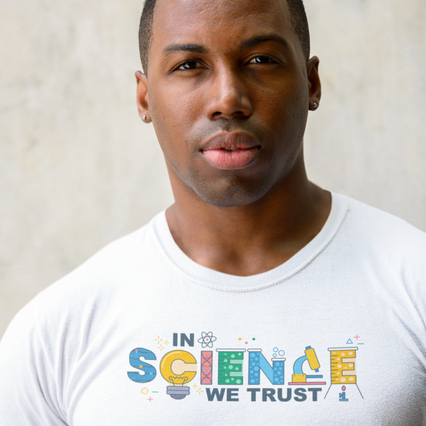 In Science We Trust - Shirt