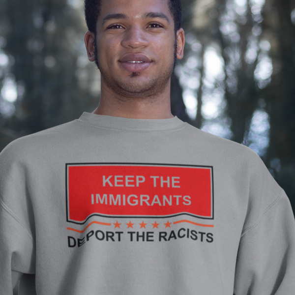 Keep The Immigrants - Sweatshirt