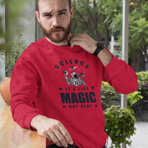 Science It's Like Magic But Real - Sweatshirt