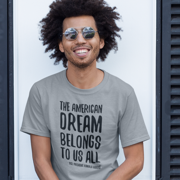 The American Dream Belongs to Us All Vice-President Harris - Shirt