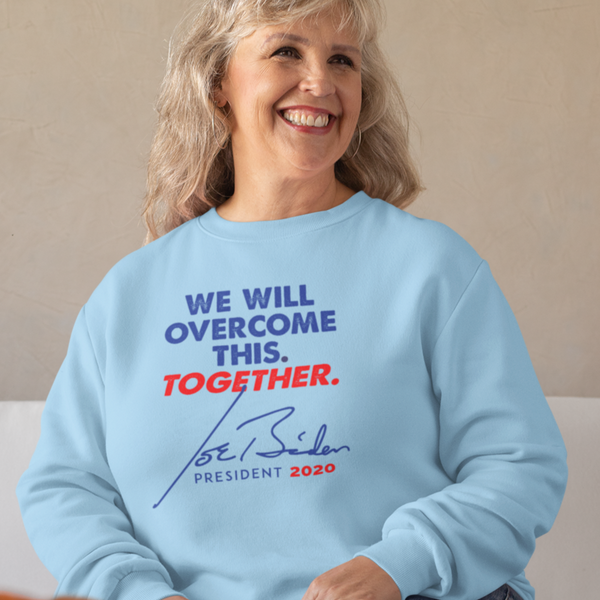 We Will Overcome This. Together. - Sweatshirt