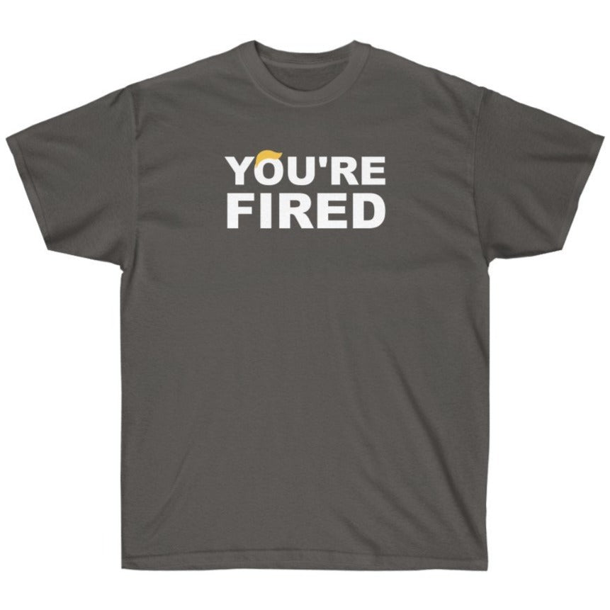You're Fired - Shirt from Balance of Power