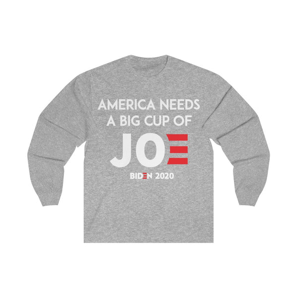 A Big Cup of Joe - Long Sleeve Tee