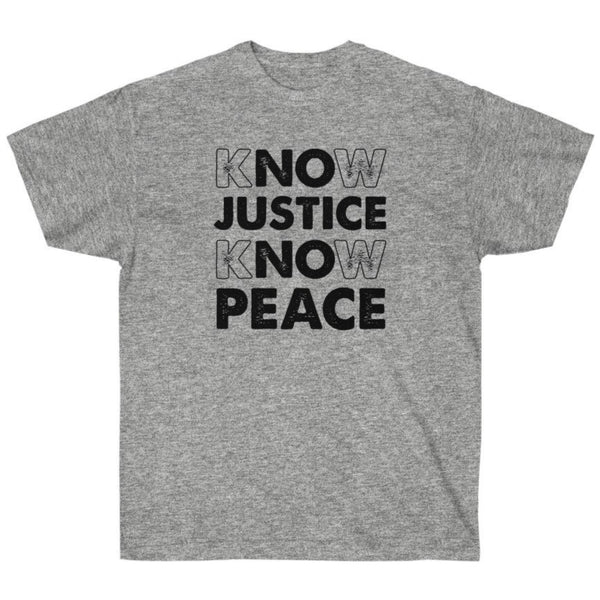 kNOw JUSTICE kNOw PEACE - Shirt from Balance of Power