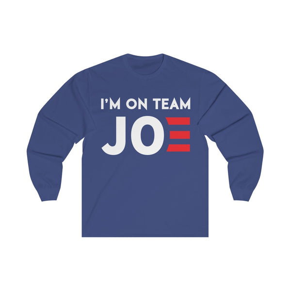 I'm On Team Joe - Long Sleeve Tee