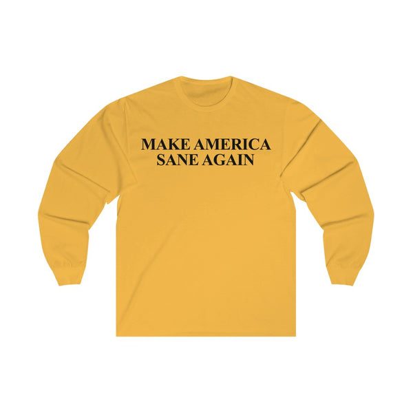 Make America Sane Again - Long Sleeve Tee