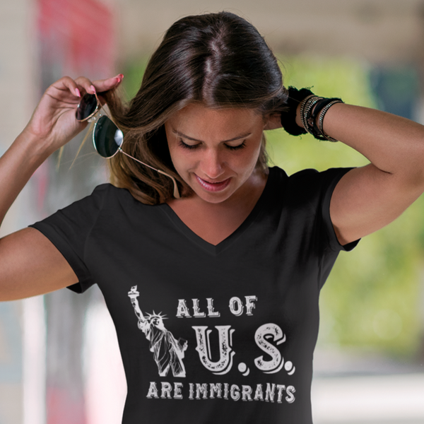 All of US Are Immigrants - Women's V-Neck