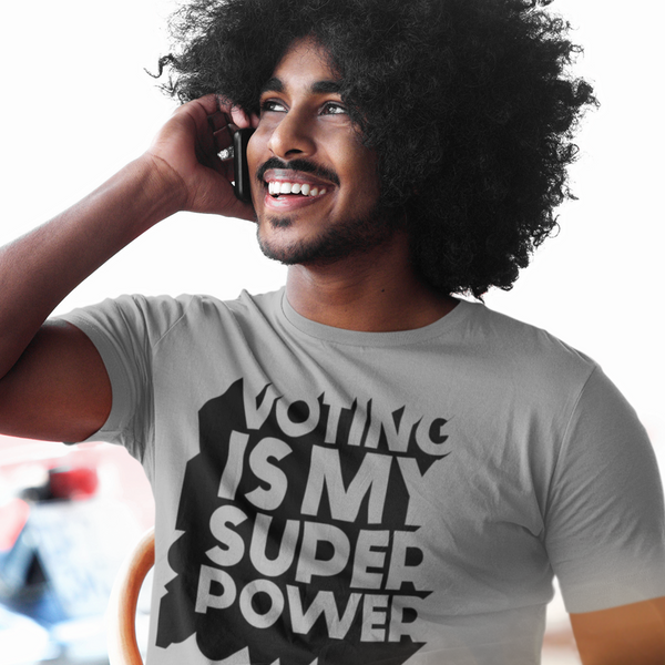 Voting Is My Super Power - Shirt