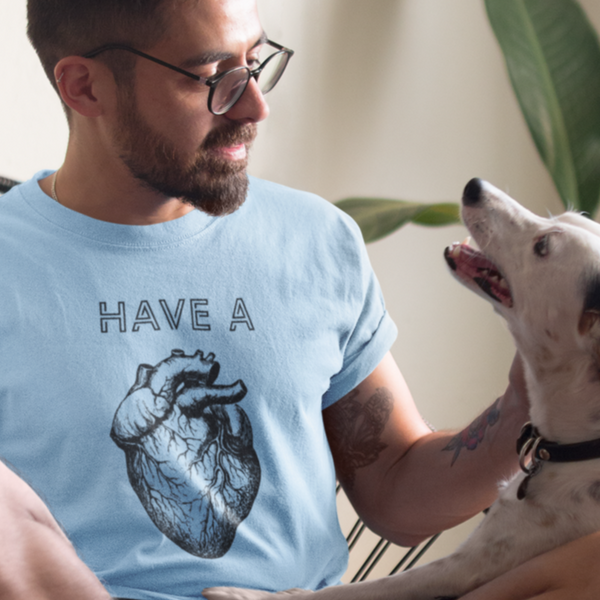 Have A Heart - Shirt