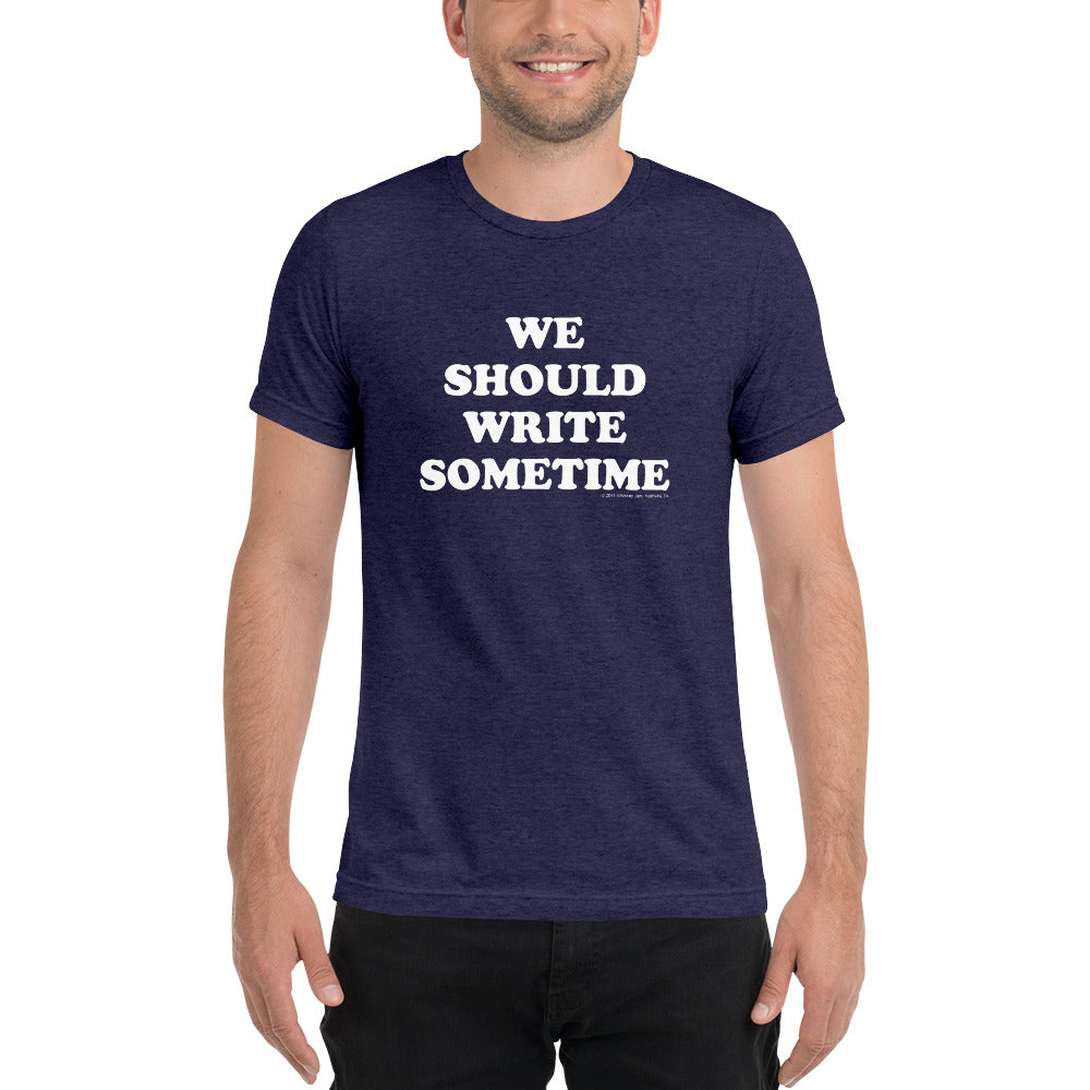 WJ Artist Series - WE SHOULD WRITE SOMETIME Tri-Blend Tee
