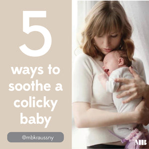 Top 5 Ways To Soothe A Colicky Baby