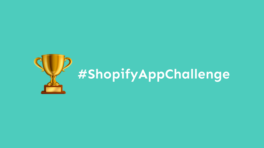We won the Shopify App challenge