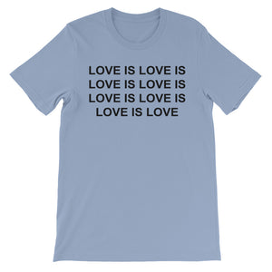"""LOVE IS LOVE..."" T-Shirt"