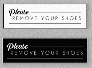 Please Remove Your Shoes Signs
