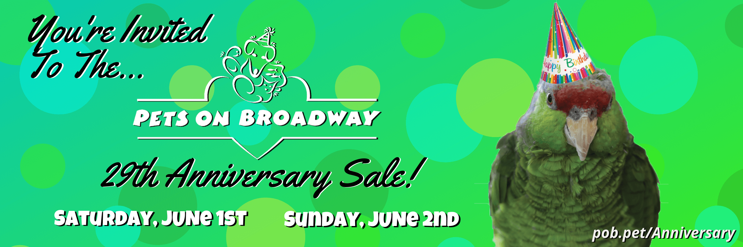 Pets on Broadway's 29th Anniversary Sale! June 1st & 2nd.