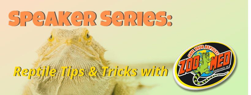 Speaker Series - Reptile Tips & Tricks with Zoo Med