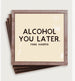 Glass Coasters - Alcohol You Later Copper