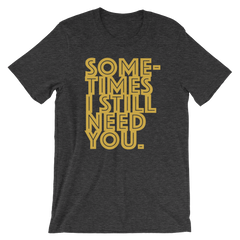 Graphic T-Shirt : Sometimes