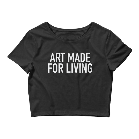 Crop Top : Art Made For Living