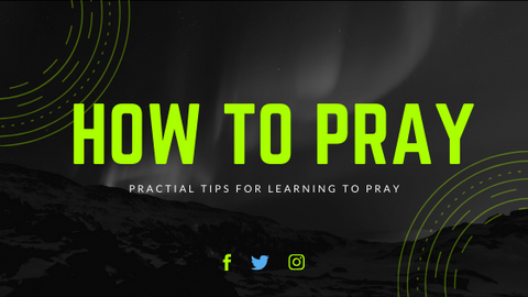 How to pray tips
