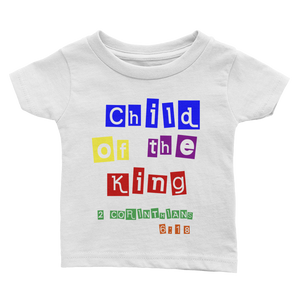 Child of The King Infant Tee White or Black 6M-24M