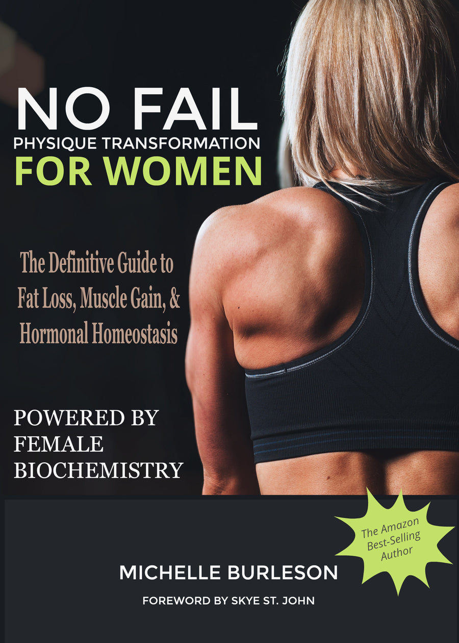 eBook | No Fail Physique Transformation for Women: The Definitive Guide to Fat Loss, Muscle Gain & Hormonal Homeostasis Powered by Female Biochemistry