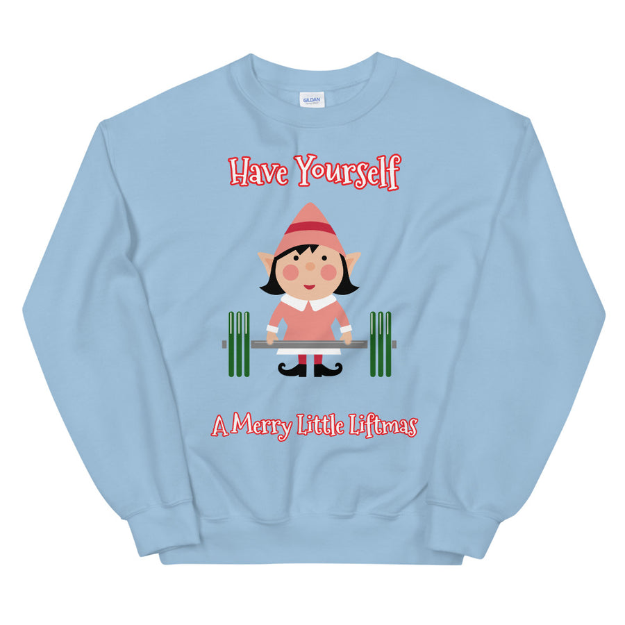 """Have Yourself A Merry Little Liftmas"" Lifting Lady Elf Sweatshirt"
