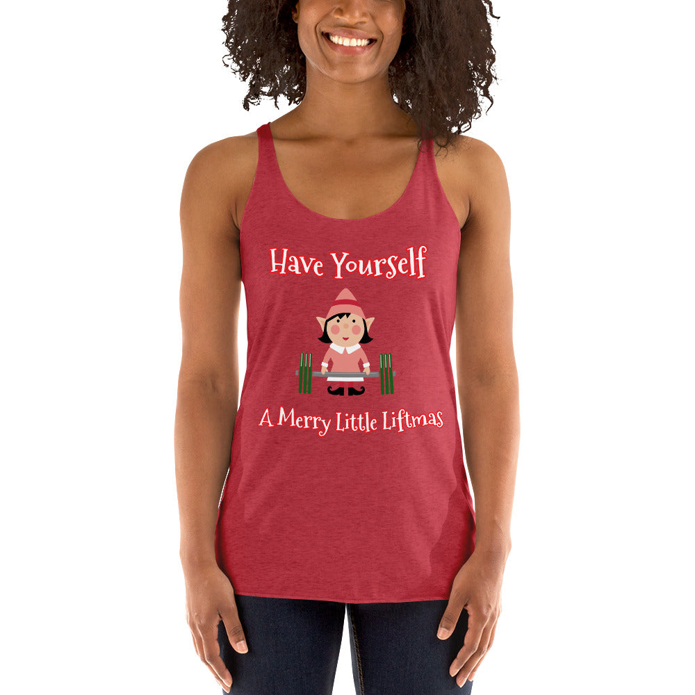"""Have Yourself A Merry Little Liftmas"" Lifting Lady Elf Women's Racerback Tank"