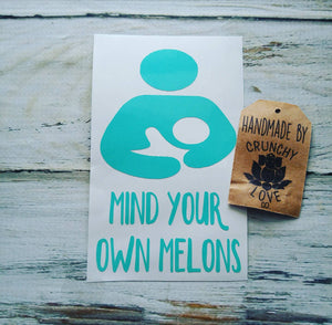 Mind your own melons vinyl decal - Crunchy Love Co.