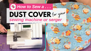 How to Make a Dust Cover for a Sewing Machine or Serger