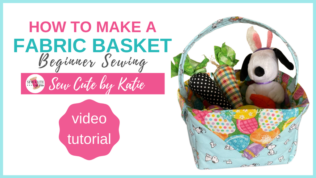 How to Sew a Fabric Basket for Easter