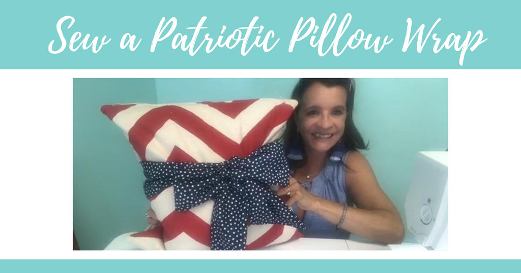 Sew a Patriotic Pillow Wrap