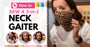 How to Sew a Neck Gaiter Face Mask
