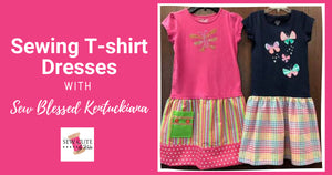 Sewing T-Shirt Dresses with Sew Blessed Kentuckiana