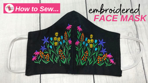 How to Sew an Embroidered Fabric Mask