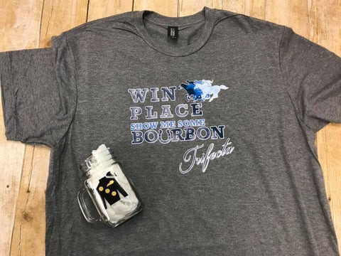 Win Place Show me some bourbon Derby t-shirt - Sew Cute By Katie
