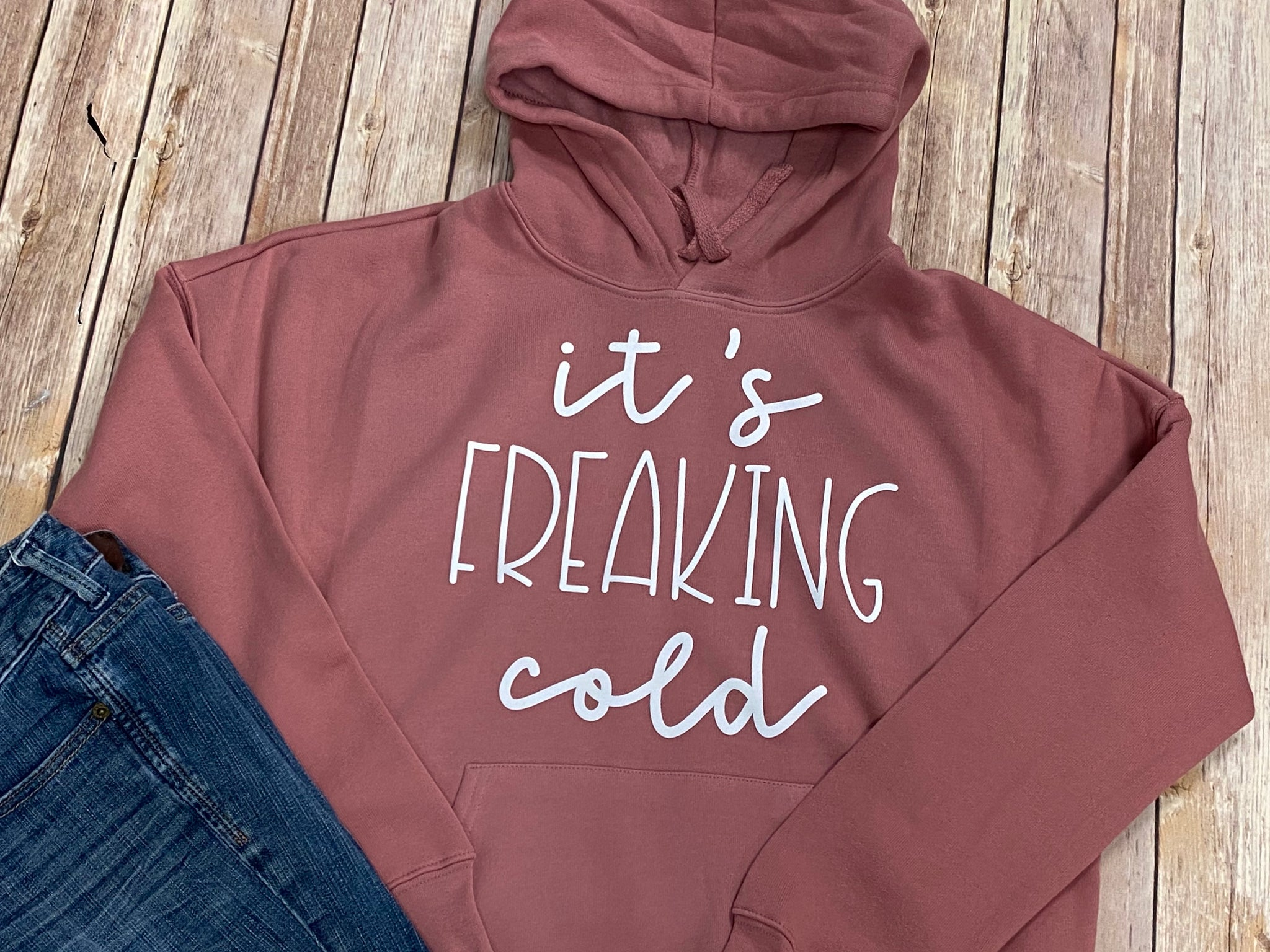 It's Freaking Cold Hooded Sweatshirt