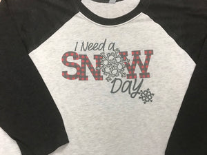 I Need a Snow Day Raglan T-shirt - Sew Cute By Katie