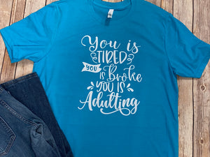 Adulting Tee Aqua blue