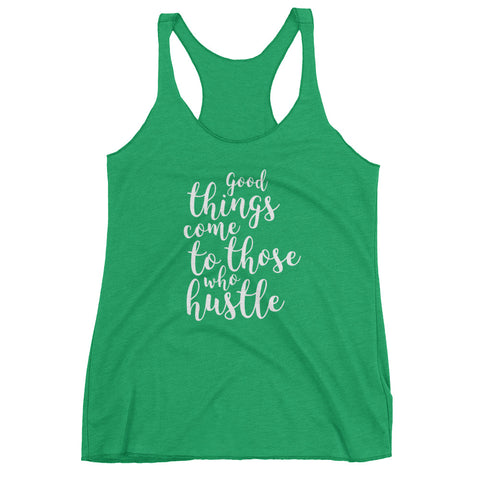 Good Things Come To Those Who Hustle Ladies Tank