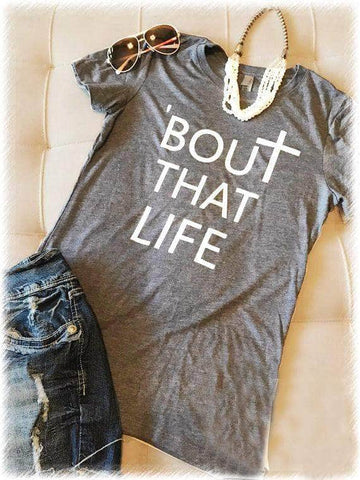 Bout that life christian women's t-shirt by Victory Roze