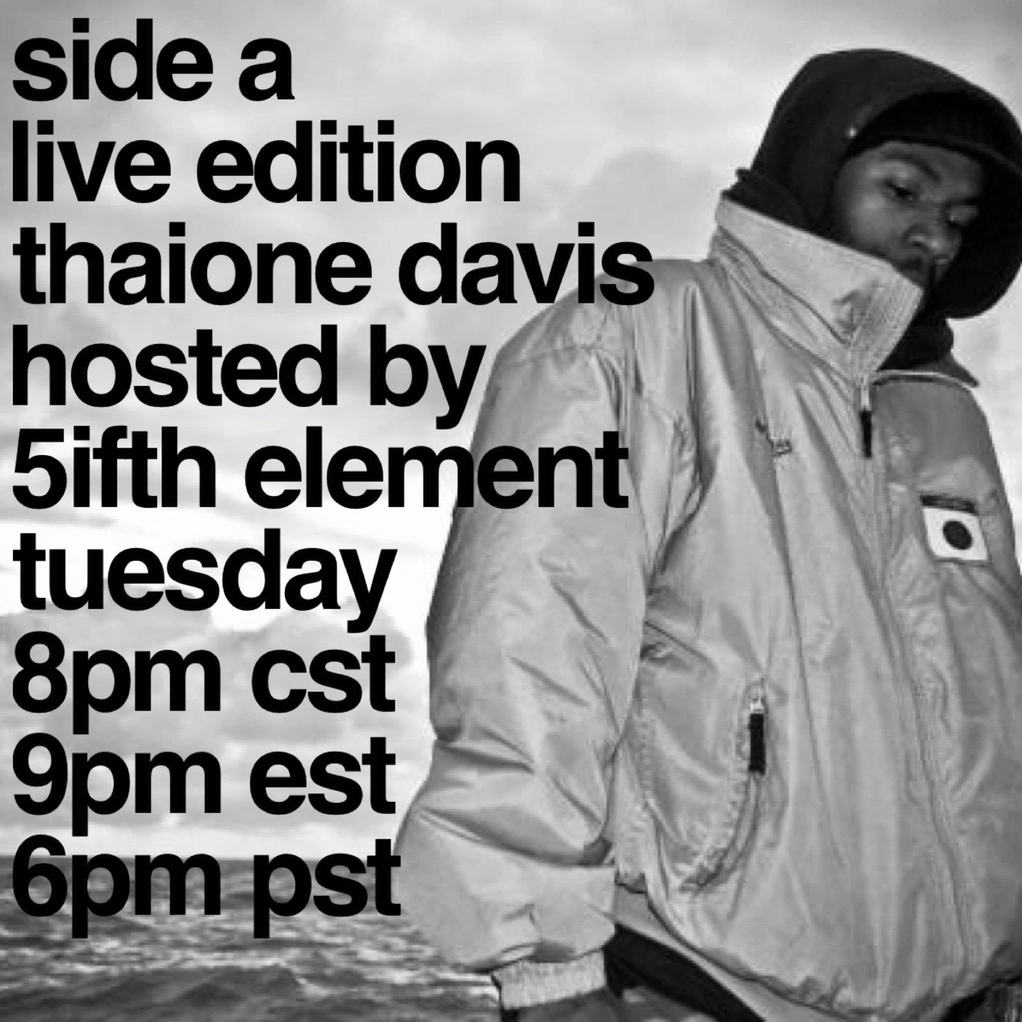 Side A Live Edition Feat Thaione Davis  hosted by 5ifth Element