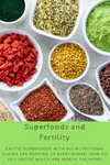 Super Foods and Fertility.  What's all the Hype?