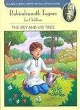 Rabindranath Tagore For Children - The Boy And His Tree
