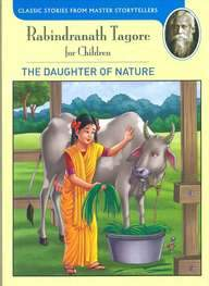 Rabindranath Tagore For Children - The Daughter Of Nature