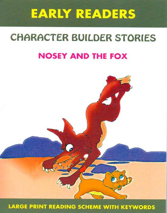 Early Readers - Character Builder Stories - Nosey And The Fox