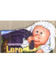 A Baby Animal Story Book - LARA THE LAMB
