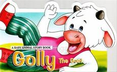 A Baby Animal Story Book - GOLLY THE GOAT